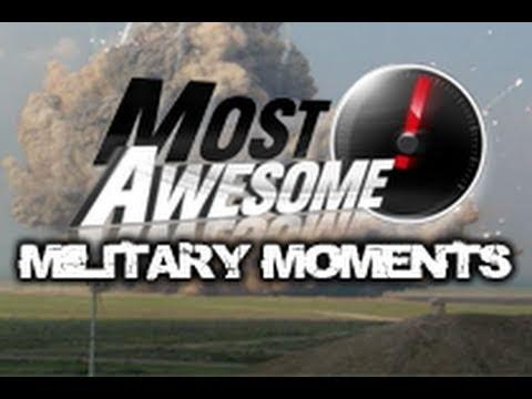 Military Moments - Most Awesome Military Moments