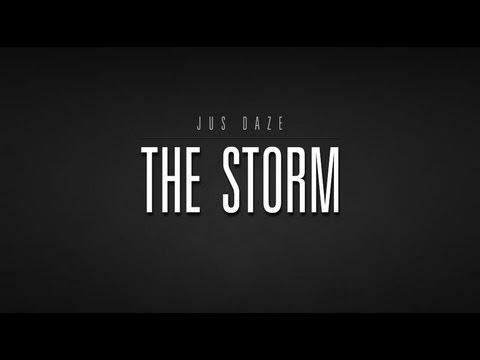 Jus Daze - The Storm (Official Music Video)