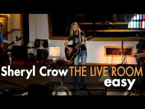 Sheryl Crow - Easy - captured in The Live Room