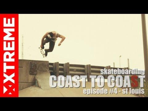 XTremeVideo - SKATEBOARDING | Coast To Coast #4 | ST Louis