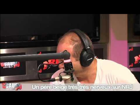 Cauet sur NRJ... - Un père belge très très nerveux sur NRJ !