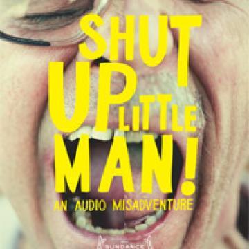 From Tribeca Film: Shut Up Little Man! An Audio Adventure (2011)