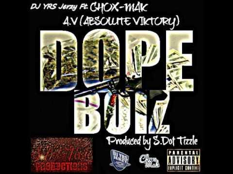 DJ YRS Jerzy - Ft. Chox-Mak And Absolute Viktory - Dope Boiz