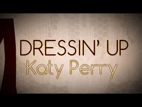 Katy Perry - Dressin' Up (Lyric Video)