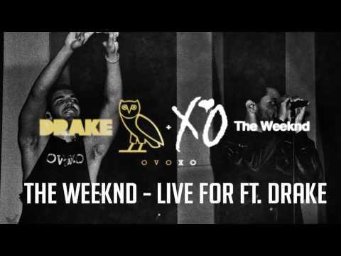 drake - The Weeknd - Live For Ft.  [full + Hd]