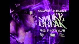 Chox-Mak Ft. DJ YRS Jerzy - Smoke Break (Prod. By North Villah)