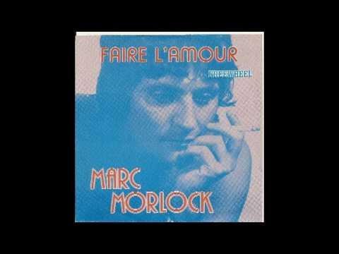 Marc Morlock - Faire l'amour