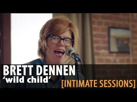 "Brett Dennen ""Wild Child"" [Intimate Sessions]"