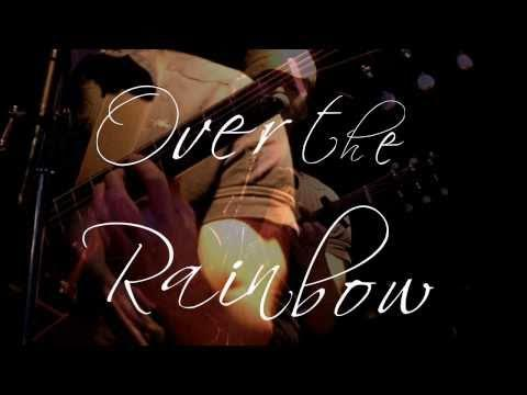 Alex Cloutier - Over the Rainbow - Israel Kamakawiwo'ole ( IZ )